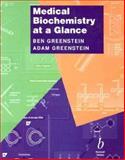 Medical Biochemistry at A Glance, Greenstein, Ben D. and Greenstein, Adam, 0865429804