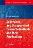 Supervised and Unsupervised Ensemble Methods and Their Applications, Okun, Oleg, 3540789804