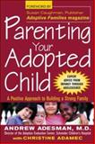 Parenting Your Adopted Child, Andrew Adesman and Christine A. Adamec, 0071409807