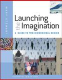 Launching the Imagination : A Guide to Two-Dimensional Design, Stewart and Stewart, Mary, 0077379802