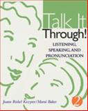 Text with Audio Cd : Talk It Through!: Listening, Speaking, and Pronunciation, 2, Kozyrev, Joann, 0618219803