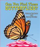 Can You Find These Butterflies?, Carmen Bredeson and Lindsey Cousins, 0766039803
