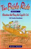 The Bible Ride, Gary W. Moon, 0892839805