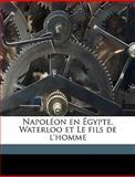 Napoléon en Égypte, Waterloo et le Fils de L'Homme, Barthélemy, 1149479809