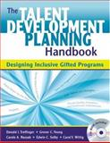 The Talent Development Planning Handbook : Designing Inclusive Gifted Programs, Young, Grover C. and Nassab, Carole A., 1412959802