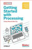 Getting Started with Processing, Reas, Casey and Fry, Ben, 144937980X