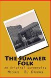 The Summer Folk, Michael Druxman, 1475259808
