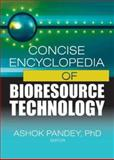 Concise Encyclopedia of Bioresource Technology, Ashok Pandey, 1560229802