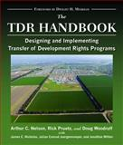 The TDR Handbook : Designing and Implementing Transfer of Development Rights Programs, Nelson, Arthur C. and Pruetz, Rick, 1597269808