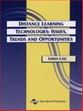 Distance Learning Technologies : Issues, Trends and Opportunities, Linda Lau, 1878289802
