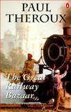 The Great Railway Bazaar, Paul Theroux, 014024980X