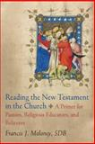 Reading the New Testament in the Church : A Primer for Pastors, Religious Educators, and Believers, Moloney, Francis J. Sdb, 0801049806
