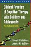 Clinical Practice of Cognitive Therapy with Children and Adolescents 2nd Edition