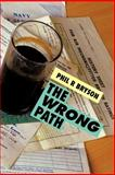 The Wrong Path, Phil R. Bryson, 1477229809