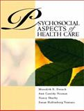 Psychosocial Aspects of Healthcare, Drench, Meredith E. and Noonan, Ann Cassidy, 0130409804
