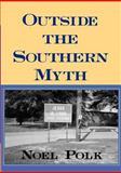 Outside the Southern Myth, Noel Polk, 0878059806
