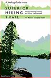 A Walking Guide to the Superior Hiking Trail, Morton, Ronald and Gibbs, Judy, 0978599802