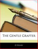 The Gentle Grafter, O. Henry, 1141299801