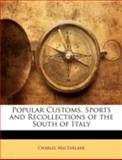 Popular Customs, Sports and Recollections of the South of Italy, Charles MacFarlane, 1144889804