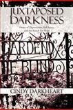 Juxtaposed Darkness, Cindy Darkheart, 1477149805
