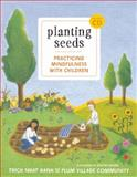 Planting Seeds, Thich Nhat Hanh, 1935209809