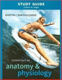 Study Guide for Essentials of Anatomy and Physiology, Martini, Frederic H. and Bartholomew, Edwin F., 0321569806