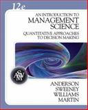 An Introduction to Management Science : Quantitative Approaches to Decision Making, Anderson, David R. and Sweeney, Dennis J., 0324399804
