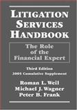 Litigation Services Handbook : The Role of the Financial Expert, Weil, Roman L. and Wagner, Michael J., 0471679801