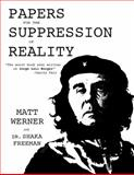 Papers for the Suppression of Reality, Werner, Matt and Freeman, Shaka, 0982689802