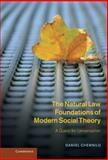 The Natural Law Foundations of Modern Social Theory : A Quest for Universalism, Chernilo, Daniel, 1107009804
