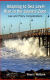 Adapting to Sea Level Rise in the Coastal Zone, Chad J. McGuire, 1466559802