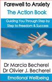 Farewell to Anxiety - The Action Book, Marcia Becherel and Olivier Becherel, 1470109808