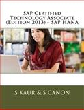 SAP Certified Technology Associate (Edition 2013) - SAP HANA, S. Kaur and S. Canon, 1496189809