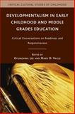 Developmentalism in Early Childhood and Middle Grades Education 9780230619807