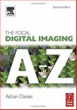 The Focal Digital Imagaging A-Z, Davies, Adrian, 0240519809