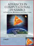 Advances in Computational Dynamics of Particles, Materials and Structures, Jason Har and Kumar Tamma, 0470749806