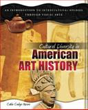 Cultural Diversity in American Art History : An Introduction to Intercultural Studies Through Visual Arts, Cadge Moore, Catie, 0757569803