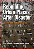 Rebuilding Urban Places after Disaster : Lessons from Hurricane Katrina, , 0812219805