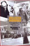 Collected Memories : Holocaust History and Postwar Testimony, Browning, Christopher R., 0299189805