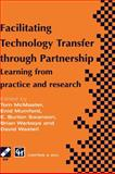 Facilitating Technology Transfer Through Partnership : Learning from Practice and Research, IFIP TC8 WG8.6 International Working Conference on Diffusion, Adoption, and Implementation of Information Technology, 0412799804