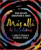Mas allade las Palabras : A Complete Program in Intermediate Spanish, Student Text and Cassette, Gallego, Olga and Godev, Concepción B., 0471589802
