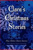 Clara's Christmas Stories, Clara Marleta Taylor Cummings, 1465309802