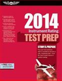Instrument Rating Test Prep 2014, ASA Test Prep Board, 156027980X