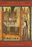 Crown and Veil : Female Monasticism from the Fifth to the Fifteenth Centuries, , 0231139802