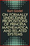 On Formally Undecidable Propositions of Principia Mathematica and Related Systems, Godel, Kurt, 0486669807