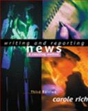 Writing and Reporting News : A Coaching Method, Rich, Carole, 0534559808