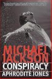 Michael Jackson Conspiracy, Aphrodite Jones, 0979549809