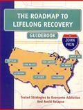 The Roadmap to Lifelong Recovery, John Howard Prin LADC, 0982039808