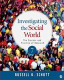 Investigating the Social World : The Process and Practice of Research, Schutt, Russell K., 1412999804