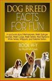 Dog Breed Facts for Fun! Book W-Y, Wyatt Michaels, 1491039809